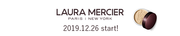 LAURA MERCIER start! 2019.12.26