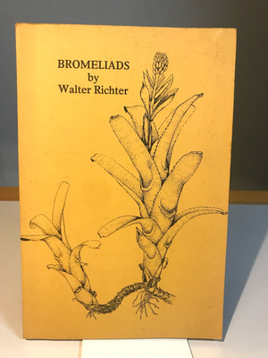 BROMELIADS by Walter Richter