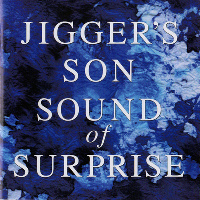 JIGGER'S SON(ジガーズサン)    「SOUND of SURPRISE」