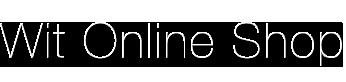 Wit Online Shop