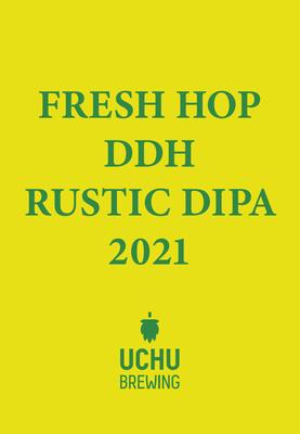 ★8月19日発送開始予定★Uchu Brewing / FRESH HOP DDH RUSTIC DIPA 2021(うちゅうブルーイング フレッシュホップDDHラスティックDIPA)350ml缶