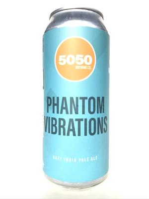 5050Brewing /  Phantom Vibrations (フィフティーフィフティーブルーイング ファントムバイブレーションズ)473ml