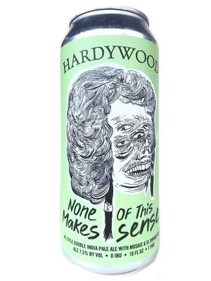 Hardywood Park / None of This Makes Sense(ハーディーウッドパーク ナン オブ ジス メイク センス)473ml